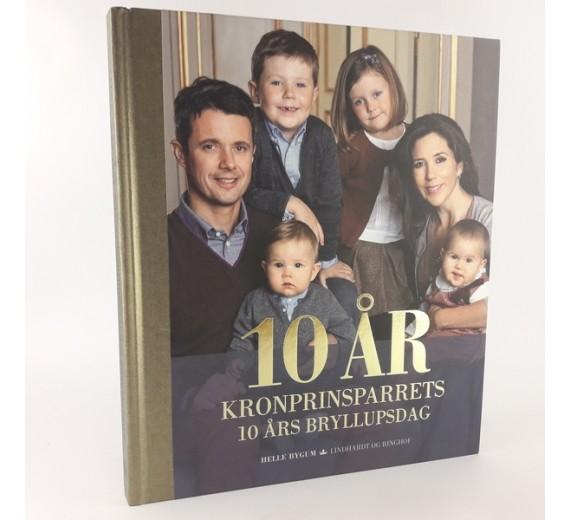 10 år Kronprinsparrets 10 års bryllupsdag af Helle Bygum