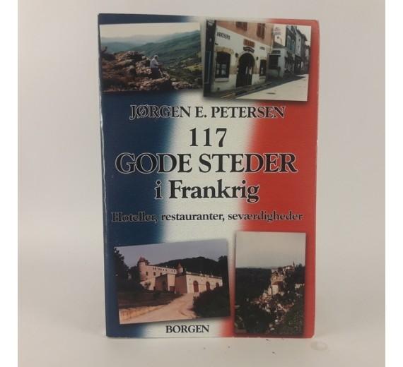 117 gode steder i Frankrig af PETERSEN, JØRGEN E