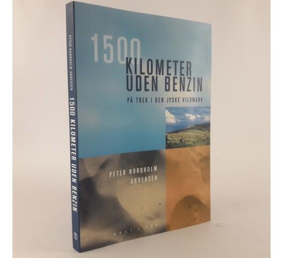 1500 kilometer uden benzin - på trek i den jyske vildmark skrevet af Peter Nordholm Andersen.