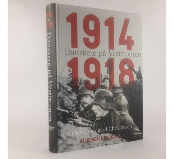 Danskere på Vestfronten 1914-1918 af Claus Bundgård Christensen