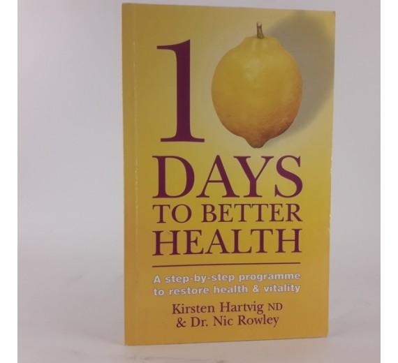 10 Days To Better Health af Kirsten Hartvig ND & Dr. Nic Rowley