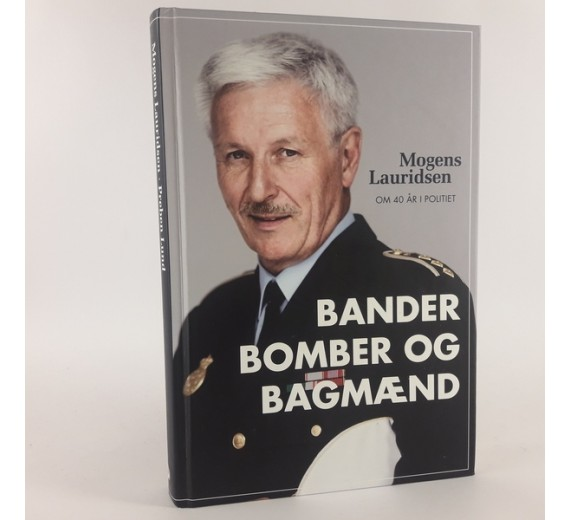Bander Bomber og Bagmænd af Mogens Lauridsen - Om 40 år i politiet