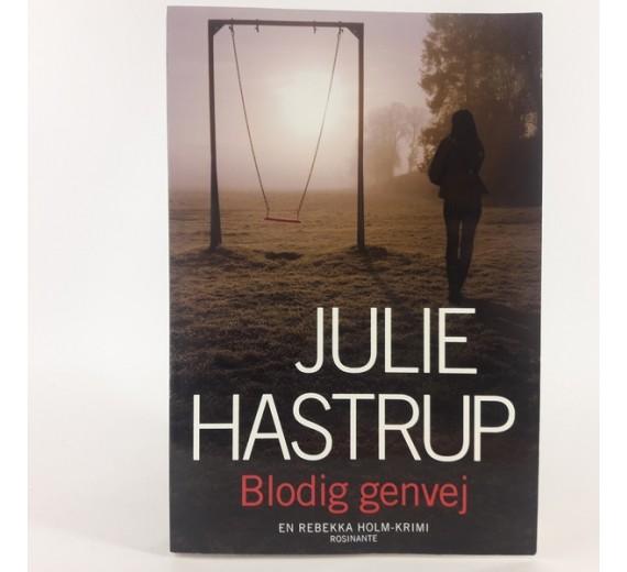 Blodige Genvej af Julie Hastrup.