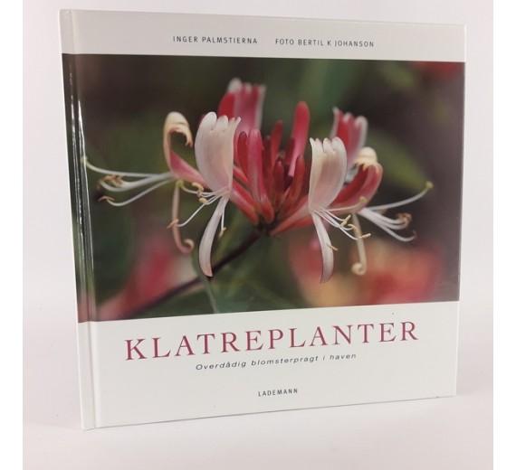 Klatreplanter - overdådig blomsterpragt i haven af Inger Palmstierna