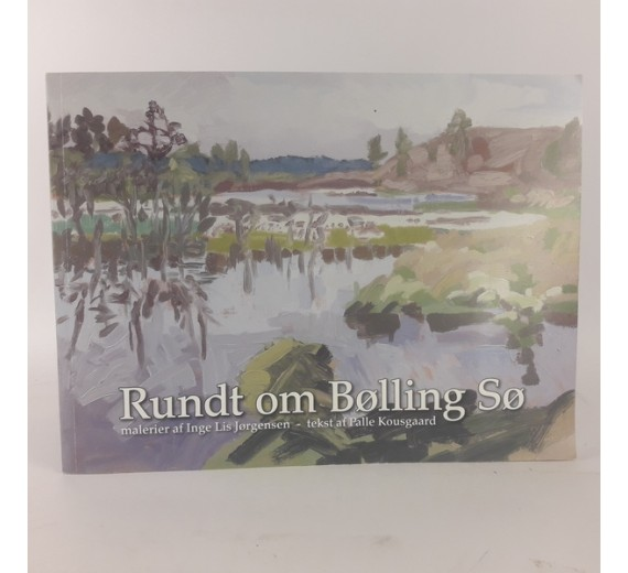 Rundt om Bølling sø - malerier af Inge Lis Jørgensen
