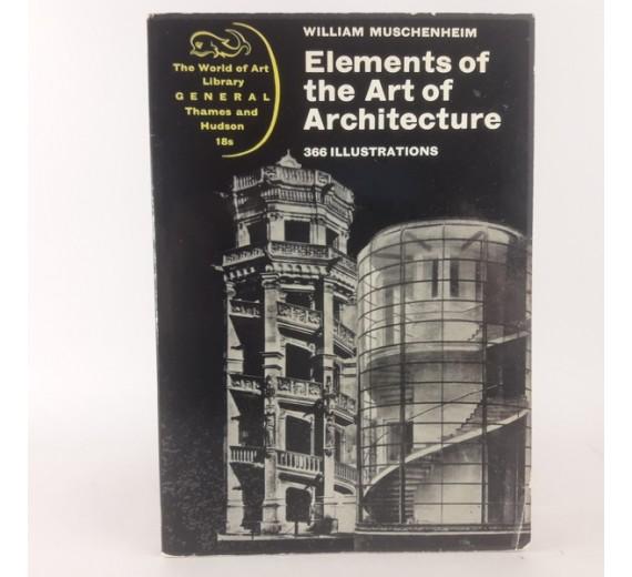 Elements of the Art of Architecture af William Muschenheim
