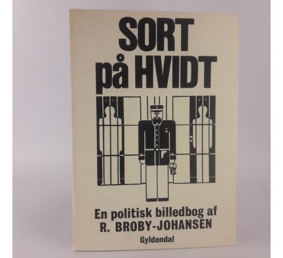 Sort på hvidt - en politisk billedbog af R. Broby Johansen