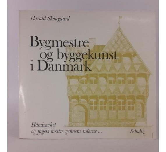 Bygmestre og byggekunst i Danmark af Harald Skougaard