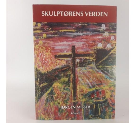 Skulptørens verden af Jørgen Misser