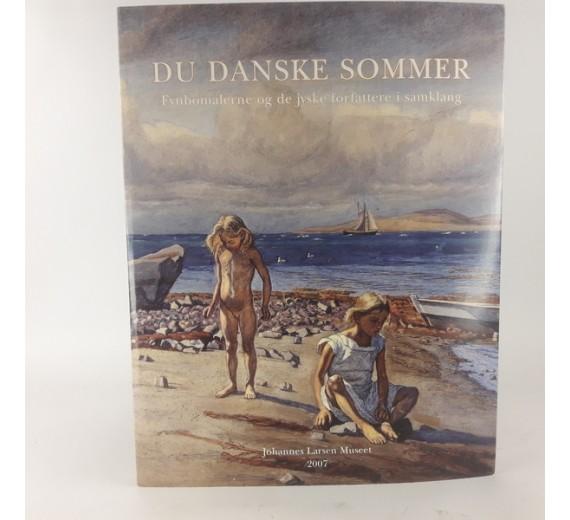 Du danske sommer. Fynbomalerne og de jyske forfattere i samklang af Malene Linell Ipsen