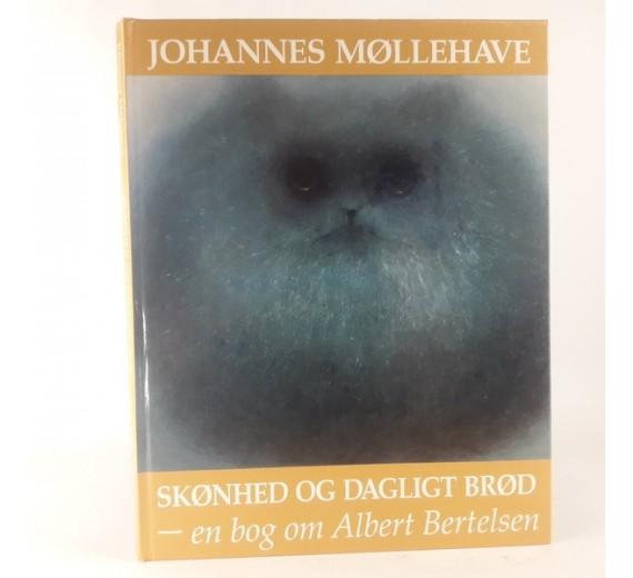Skønhed og dagligt brød af Johannes Møllehave - Om den danske maler Albert Bertelsen