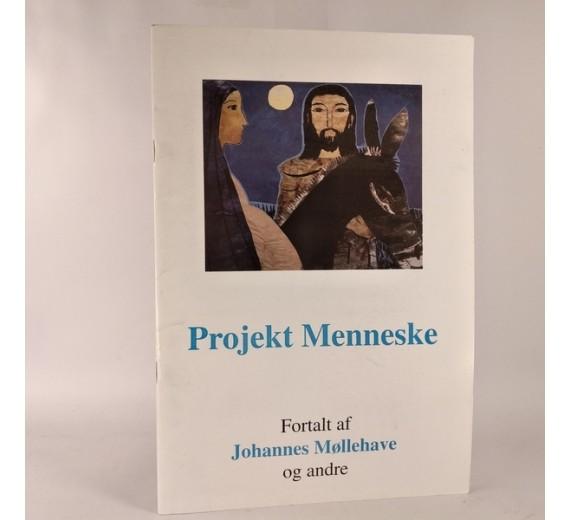 Projekt Menneske fortalt af Johannes Møllehave og andre