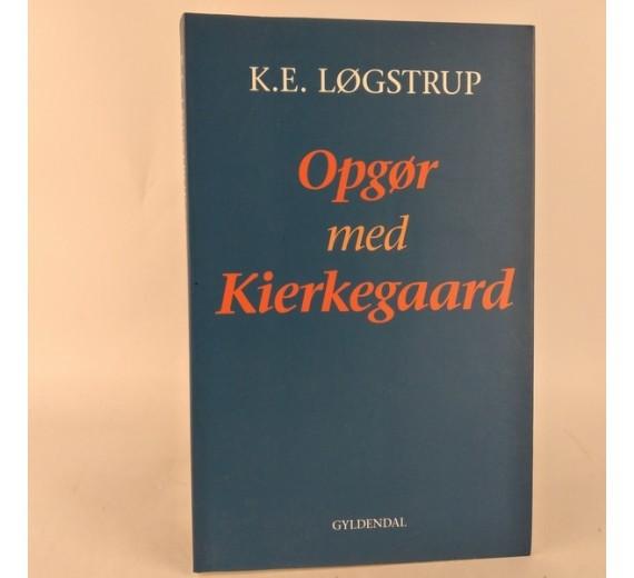 Opgør med Kierkegaard af K.E. Løgstrup