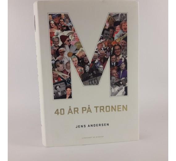 40 år på tronen af Jens Andersen