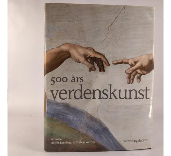 500 års Verdenskunst, af (red) Holger Reenberg m. fl.