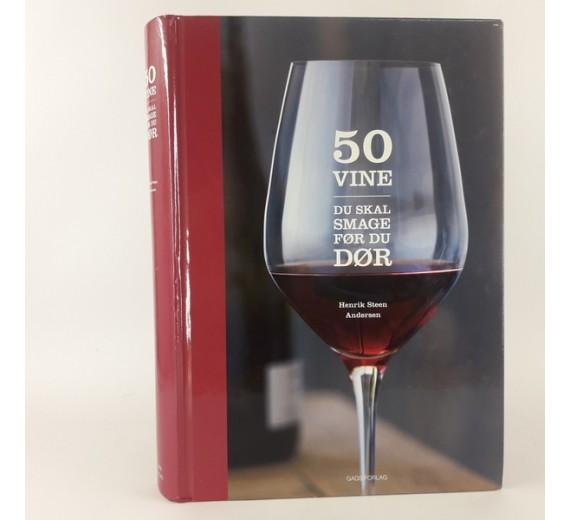 50 vine du skal smage før du dør af Henrik Steen Andersen