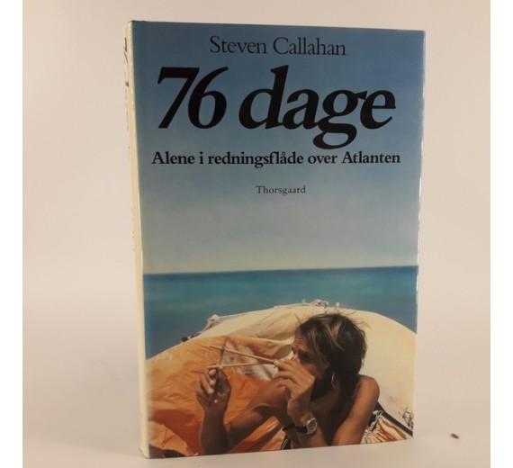 76 dage - Alene i redningsflåde over Atlanten af Steven Callahan