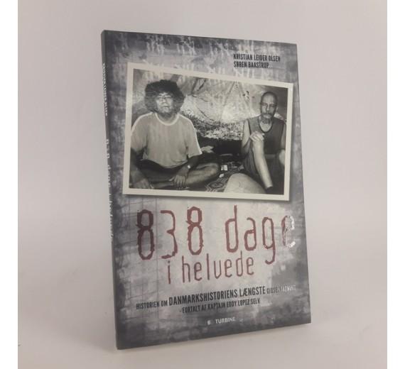 838 dage i helvede af Søren Baastrup, Kristian Leider Olsen og Eddy Lopez