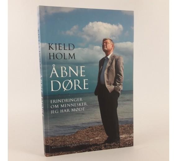 Åbne døre - erindringer fra Kjeld Holm.