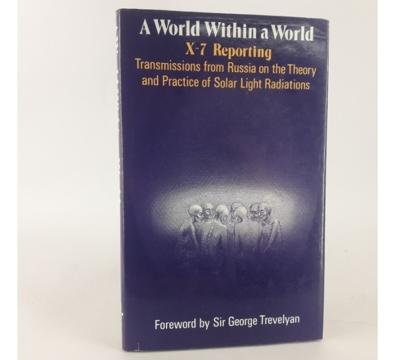 A World Within a World: X-7 Reporting by Findhorn Press, X-7 Reporting