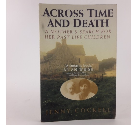 Across Time And Death - A mother's search for her past life children af Jenny Cockell.