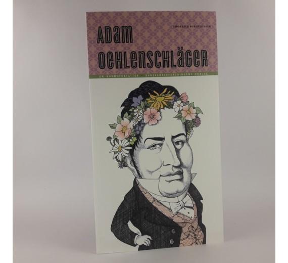 Adam Oehlenschläger - en kanonforfatter - portræt af Thorkild Borup Jensen