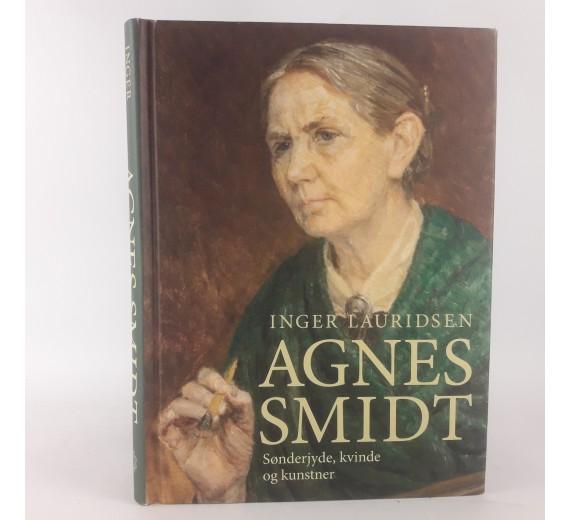 Agnes Smidt sønderjyde, kvinde og kunstner af Inger Lauridsen