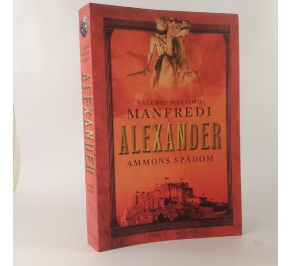 Alexander; Ammons spådom af Valerio Massimo Manfredi