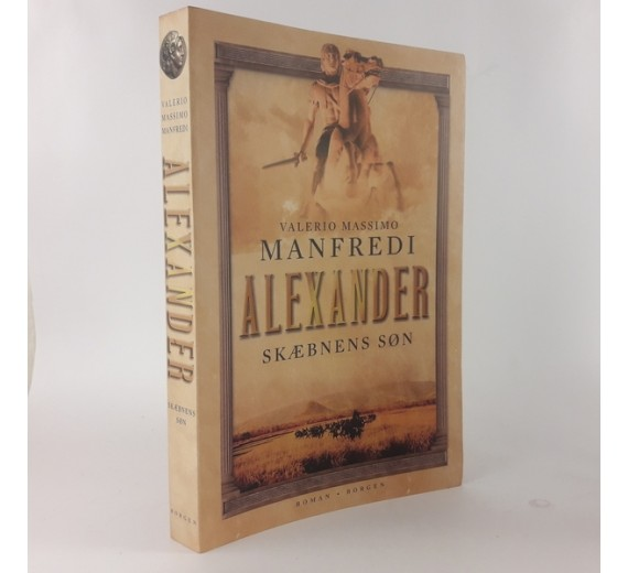 Alexander; Skæbnens søn af Valerio Massimo Manfredi