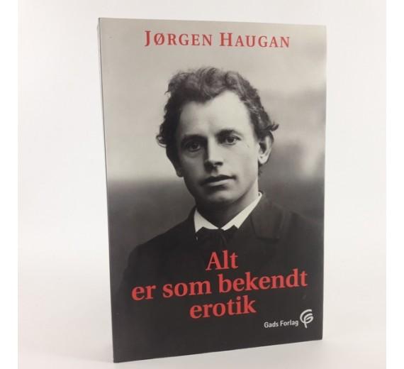 Alt er som bekent erotik af Kørgen Haugan og Martin Andersen Nexø.
