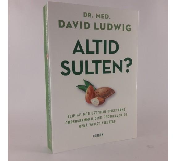 Altid sulten - slip af med ustyrlig spisetrang af David Ludwig