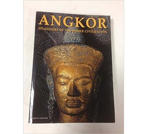 Angkor - Splendors of the Khmer Civilization