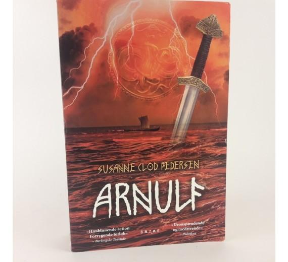 Arnulf - Første bog i Arnulf Sagaen af Susanne Clod Pedersen