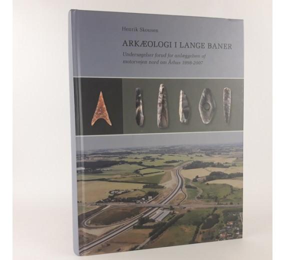 Arkæologi i lange baner af Henrik Skousen