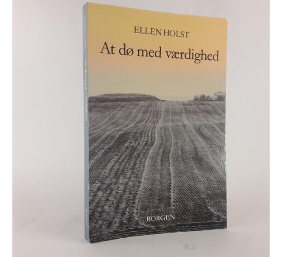 At dø med værdighed af Ellen Holst