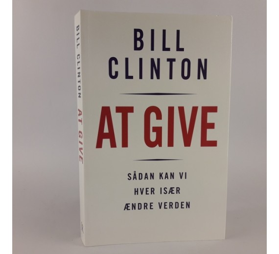 At give - Sådan kan vi hver især ændre verden af Bill Clinton.
