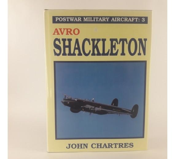 Avro Shackleton (Postwar Military Aircraft:3) by John Chartres