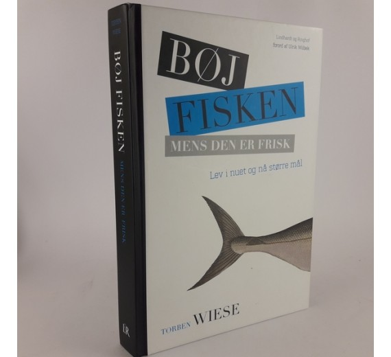 Bøj fisken mens den er frisk af Torben Wiese