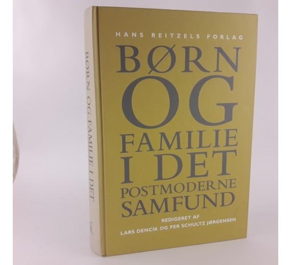 Børn og familie i det postmoderne samfund af Lars Dencik og Per Schultz Jørgensen