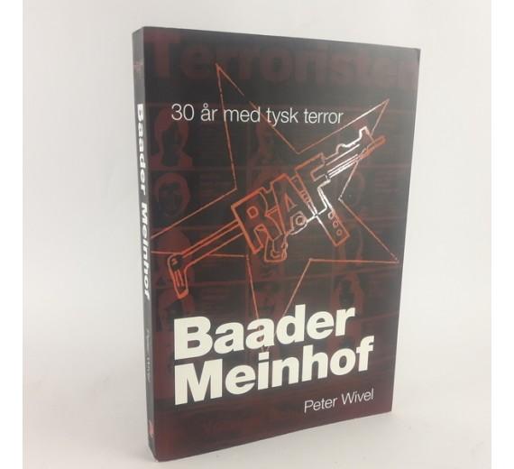 Baader Meinhof - 30 år med tysk terror af Peter Wivel