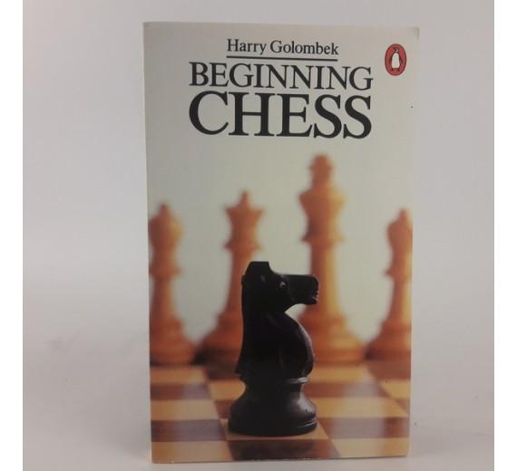 Beginning Chess by Harry Golombek