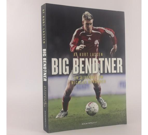 Big bendtner - en biografi om Niklas Bendtner af Kurt Lassen