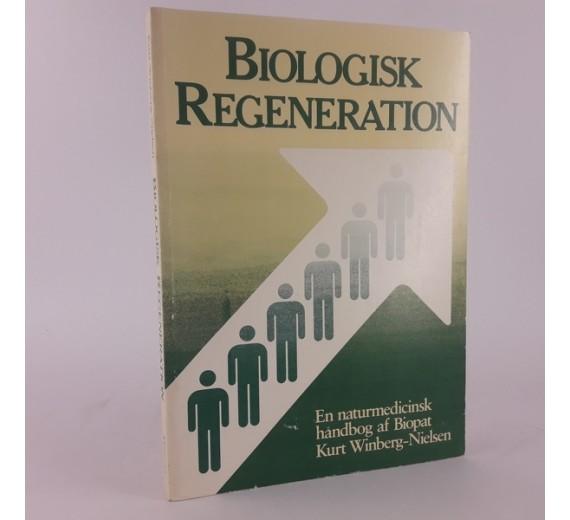 Biologisk regeneration: En naturmedicinsk håndbog af Biopat Kurt Winberg-Nielsen