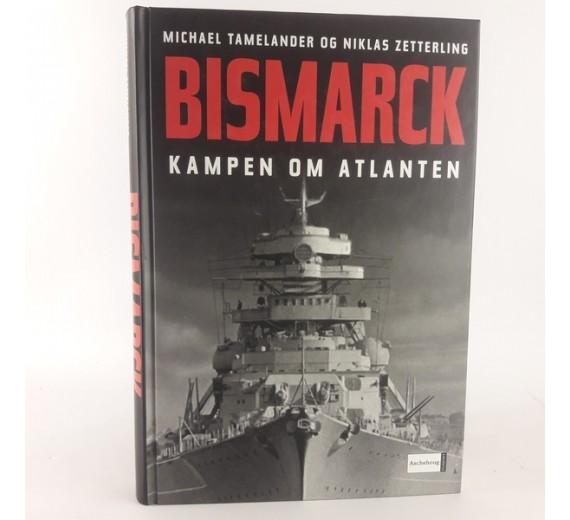 Bismarck kampen om Atlanten af Michael Tamelander og Niklas Zetterling