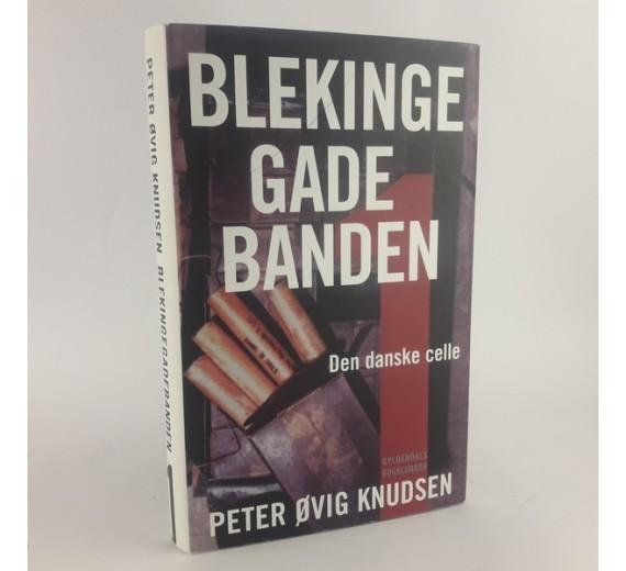Blekingegadebandern - den danske celle og Den hårde kerne af Peter Øvig Knudsen