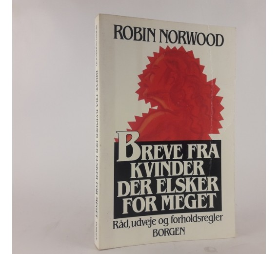 'Breve fra kvinder der elsker for meget: råd, udveje og forholdsregler' af Robin Norwood