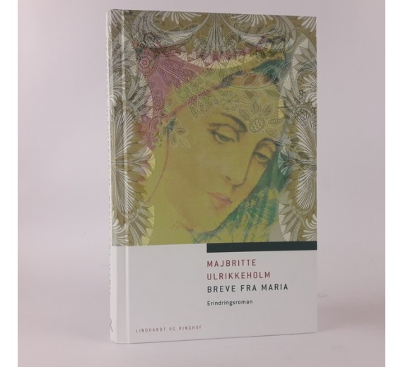 Breve fra Maria - erindringsroman af Majbritte Ulrikkeholm