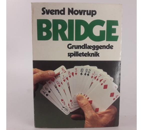 Bridge - grundlæggende spilleteknik af Svend Novrup