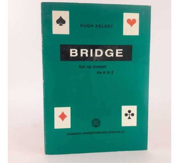 Bridge - Spil og modspil fra A til Z af hugh kelsey