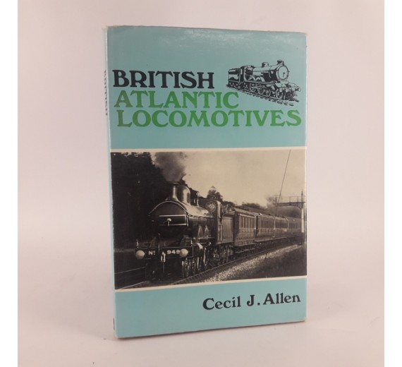 British Atlantic locomotives Hardcover by Cecil John Allen